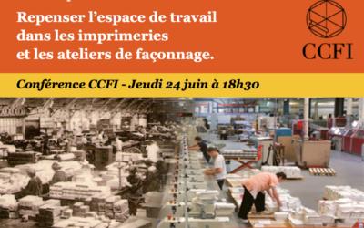 Conférence CCFI : Repenser l'espace de travail des imprimeries et les ateliers de façonnage